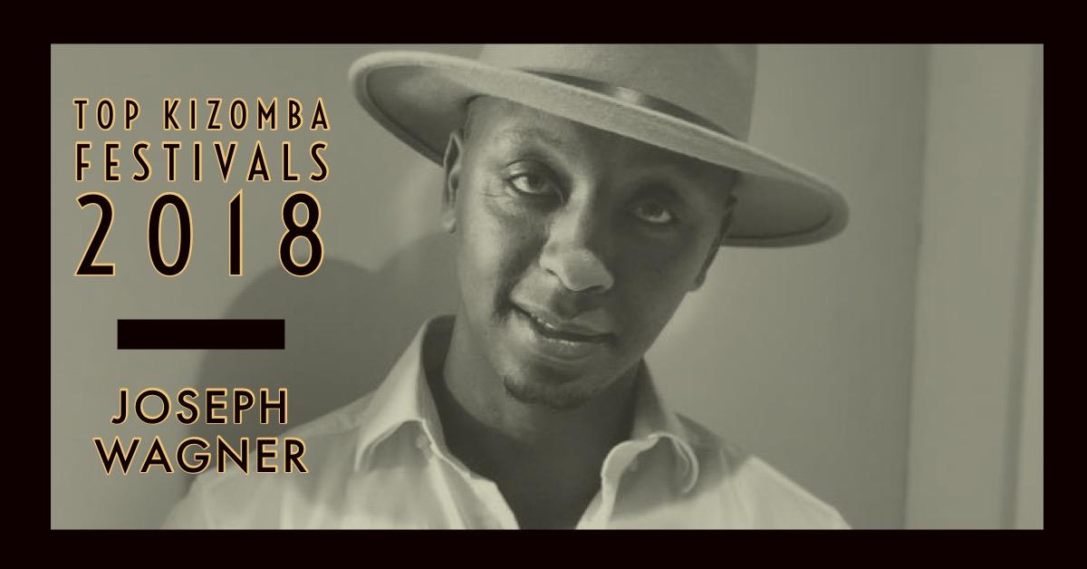 TOP 10 KIZOMBA FESTIVALS OF 2018 BY JOSEPH WAGNER