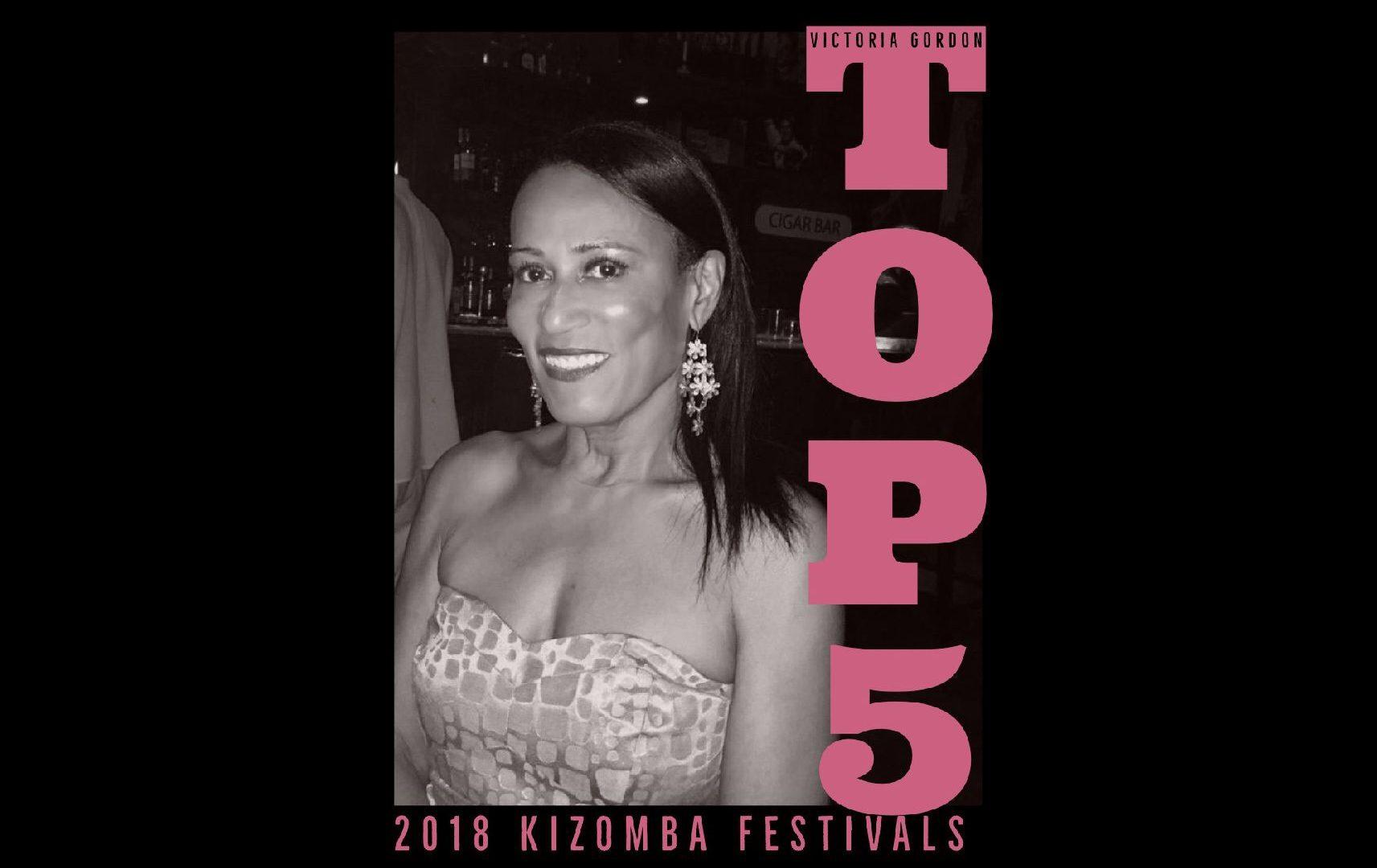TOP 5 KIZOMBA FESTIVALS 2018 BY VICTORIA GORDON