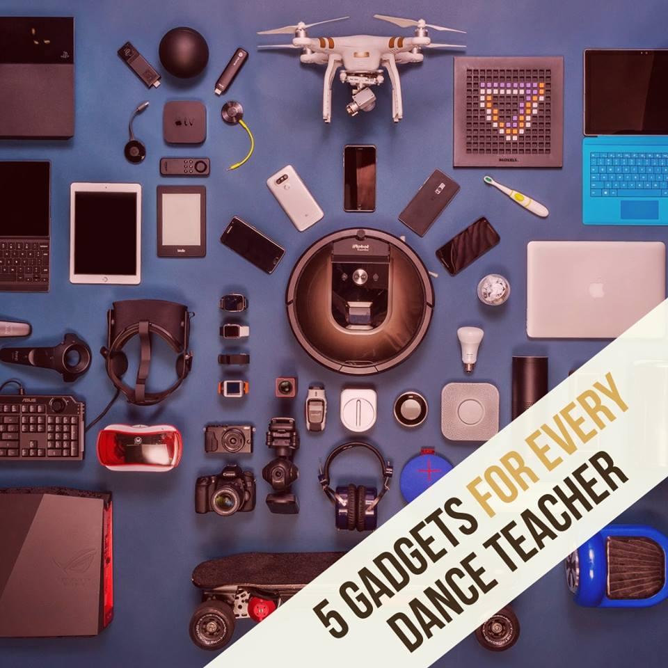 5 Gadgets For Every Dancer Teacher