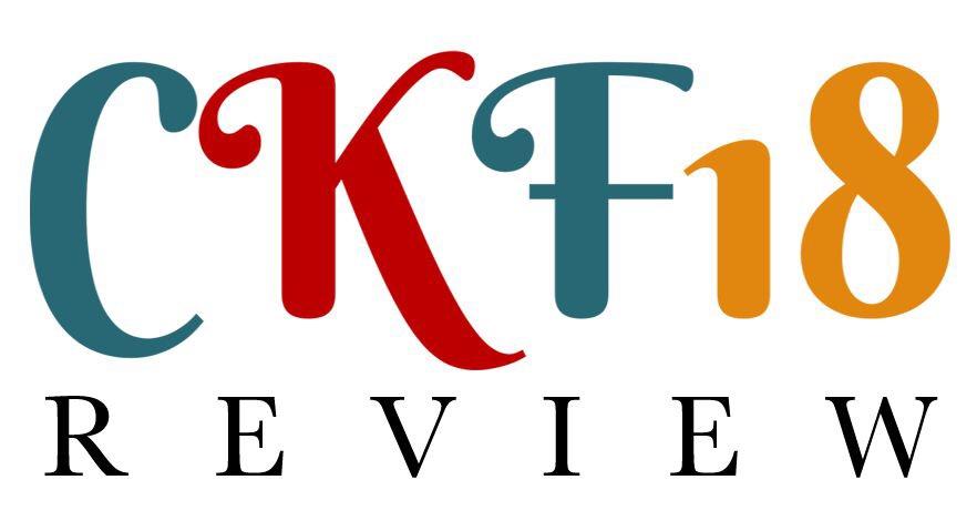 CKF18 Festival Review