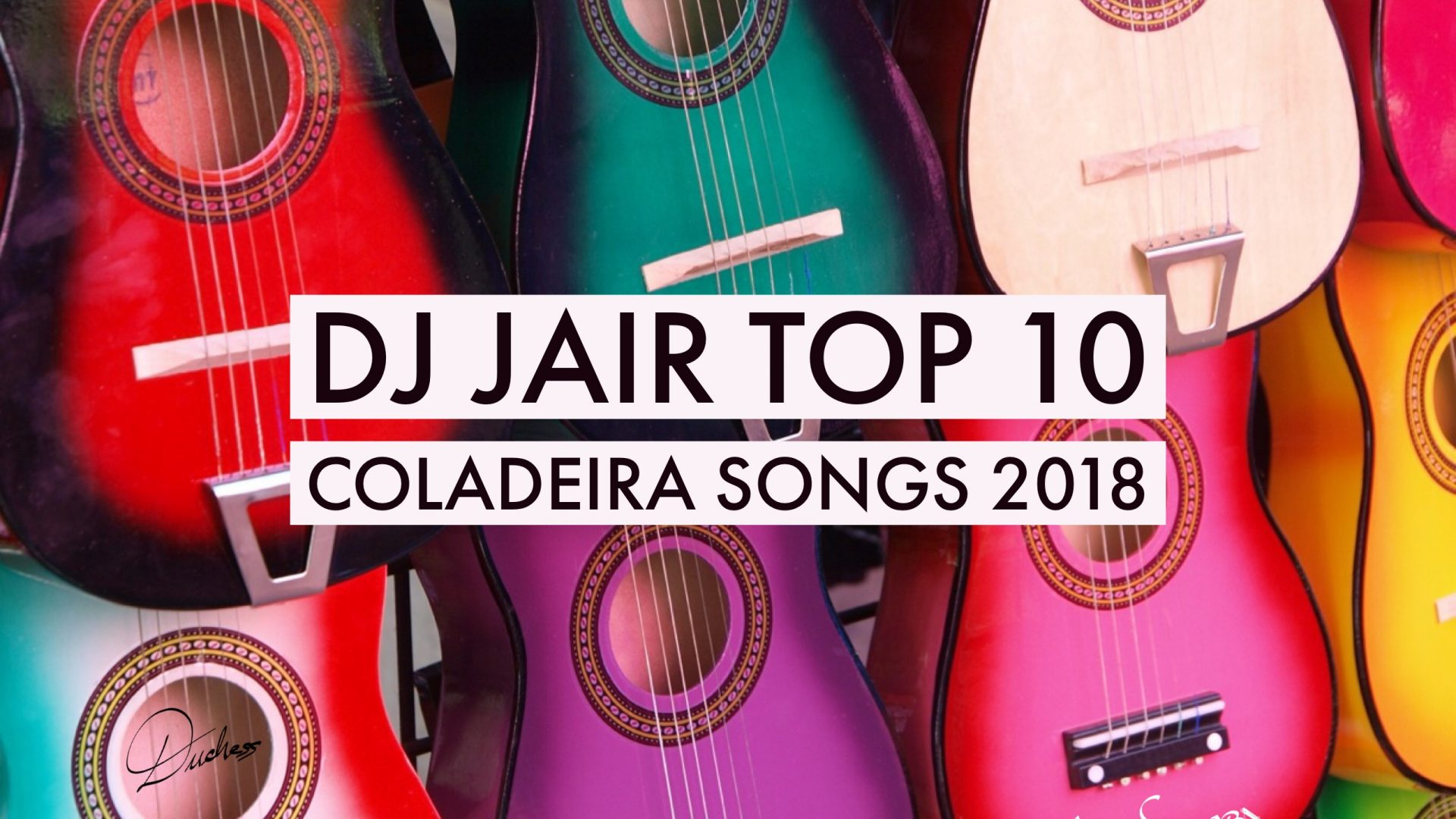 DJ JAIR'S TOP 10 COLADEIRA SONGS OF 2018