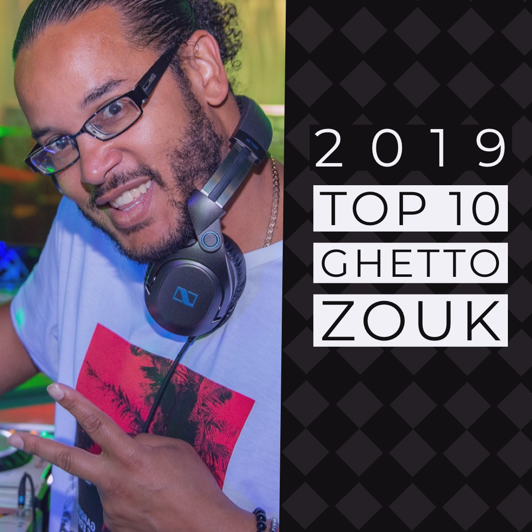 DJ HUGO BOSS: Top 10 Ghetto Zouk of 2019