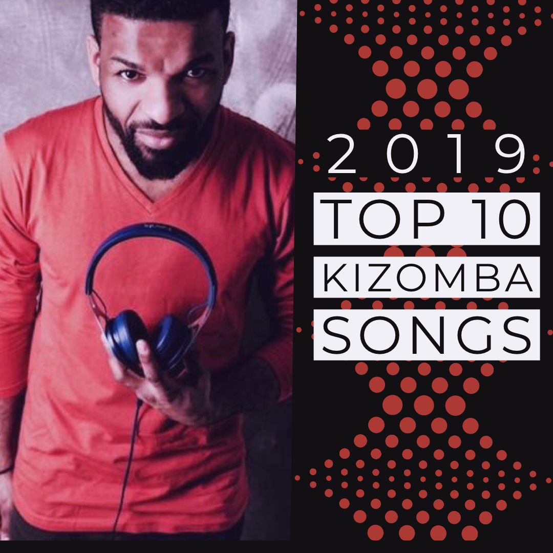 DJ GALO TOP 10 Kizomba Tracks of 2019